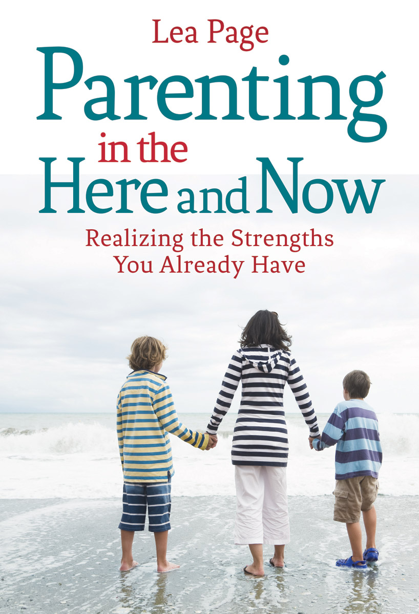 Parenting in the Here and Now by Lea Page